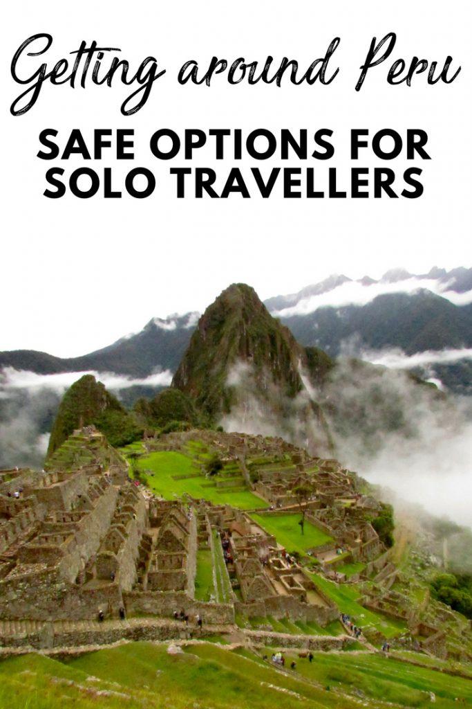 Getting around Peru - Safe options for solo travellers /  Peru Travel / Backpacking Peru / Peru Itinerary / Destinations in Peru